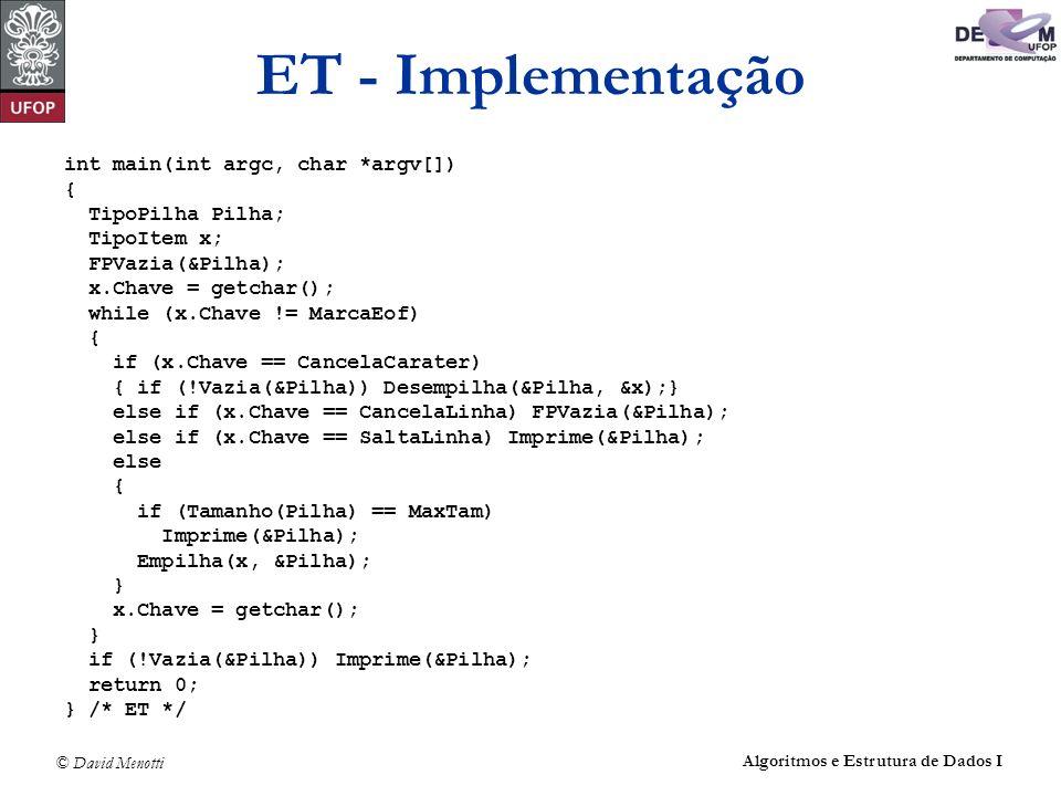 ET - Implementação int main(int argc, char *argv[]) { TipoPilha Pilha;